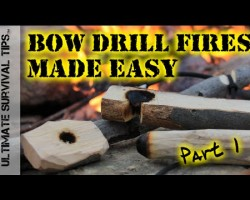 How to Make a Bow Drill Fire – Part 1 – Make YOUR Kit – Step-By-Step Survival Bow Drill Training