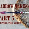 How to Make a Traditional Hunting Arrow Part 5