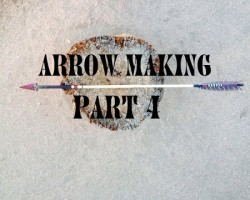 How to Make a Traditional Hunting Arrow Part 4