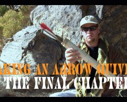 How To Make An Arrow Quiver, The Final Chapter