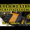 NEW! Cold Weather Survival Clothing Kit – Quick GUIDE – Boots / Gloves / Base Layer / Coats