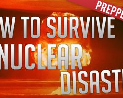 How to survive a nuclear disaster.