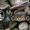 Shooting Gear: My Game Bag & Goose Gun